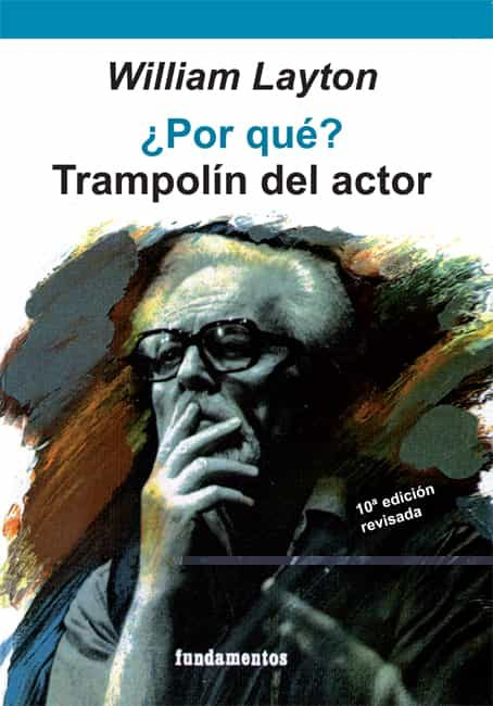 POR QUE?: TRAMPOLIN DEL ACTOR (9ª ED.) | WILLIAM LAYTON | Comprar ...
