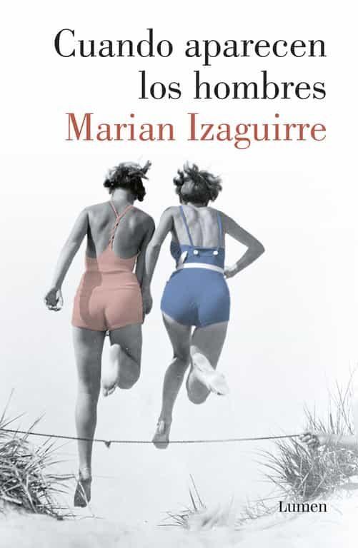 Resultado de imagen de CUANDO APARECEN LOS HOMBRES de Marián Izaguirre.