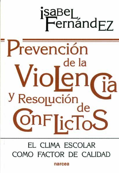 prevencion de la violencia y resolucion de conflictos: el clima e scolar como factor de calidad-isabel fernandez-9788427712560
