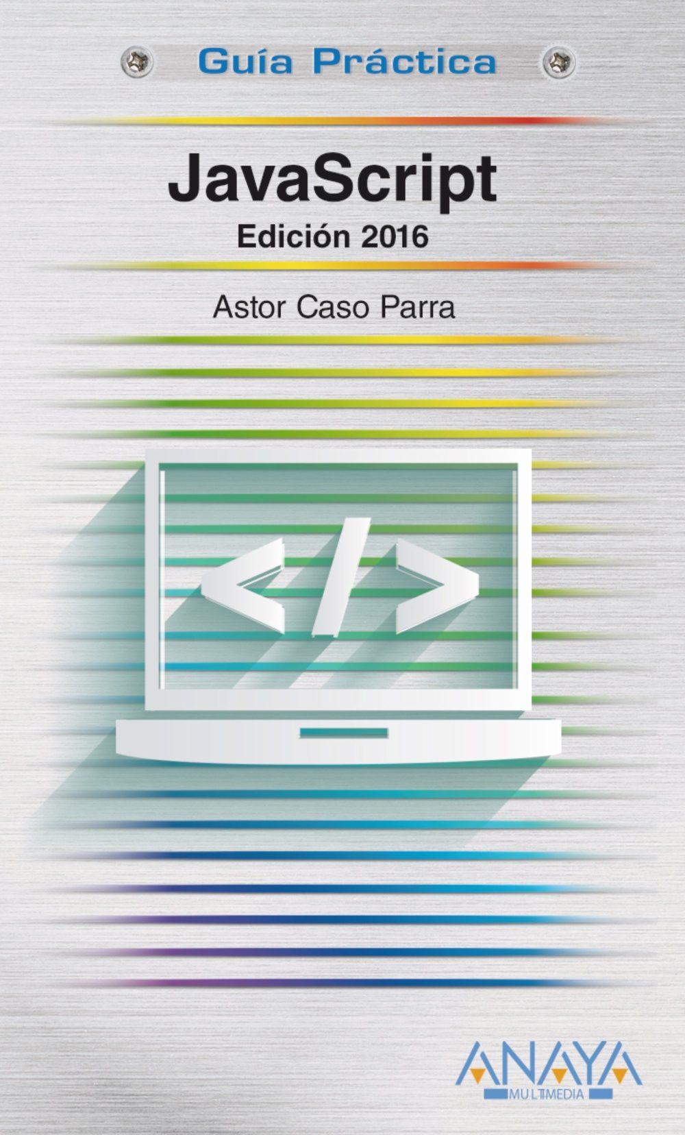 javascript (edicion 2016)-astor de caso parra-9788441537460