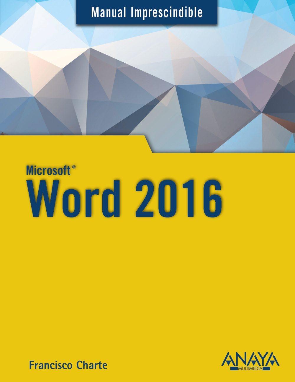 Word 2016 (manual Imprescindible) por Francisco Chartre