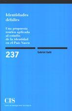 Identidades Debiles: Una Propuesta Teorica Aplicada Al Estudio De La Identidad En El Pais Vasco por Gabriel Gatti epub