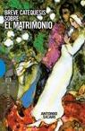 Breve Catequesis Sobre El Matromonio por Antonio Sicari epub