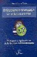 descargar DIRECCION ESTRATEGICA: UN ENFOQUE PRACTICO PRINCIPIOS Y APLICACIO NES DE LA GESTION DEL RENDIMIENTO pdf, ebook
