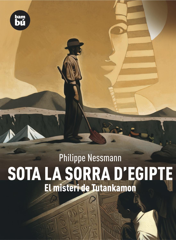 Sota La Sorra D Egipte: El Misteri De Tutankamon por Philippe Nessmann epub