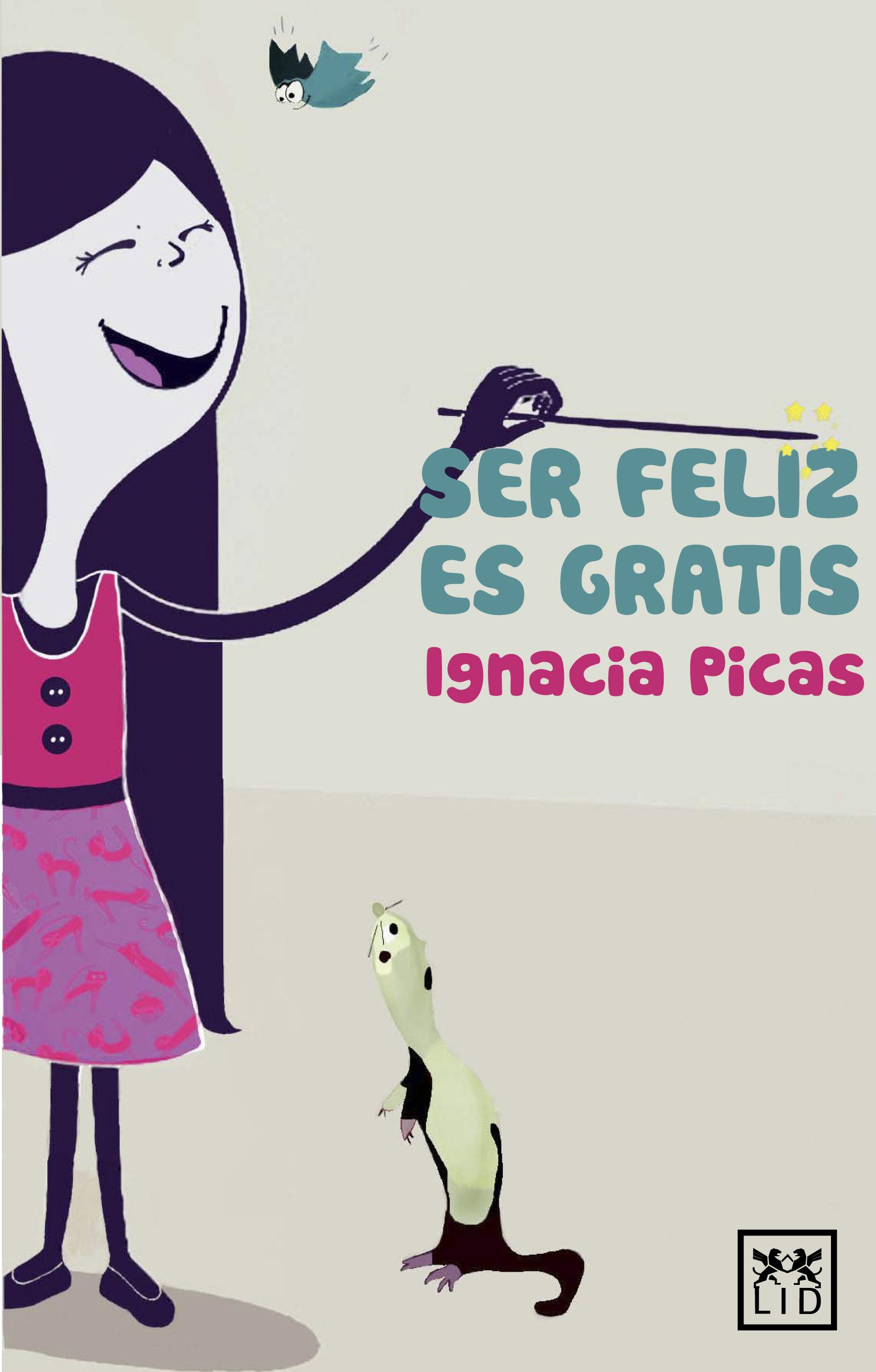 Ser Feliz Es Gratis   por Ignacia Picas epub