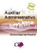 Test Y Simulacros De Examen Oposiciones Auxiliar Administrativo D E La Comunidad De Madrid por Vv.aa. Gratis