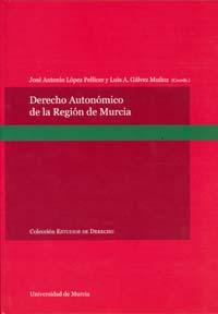 derecho autonomico de la region de murcia-jose antonio lopez pellicer-luis galvez muñoz-9788483717660