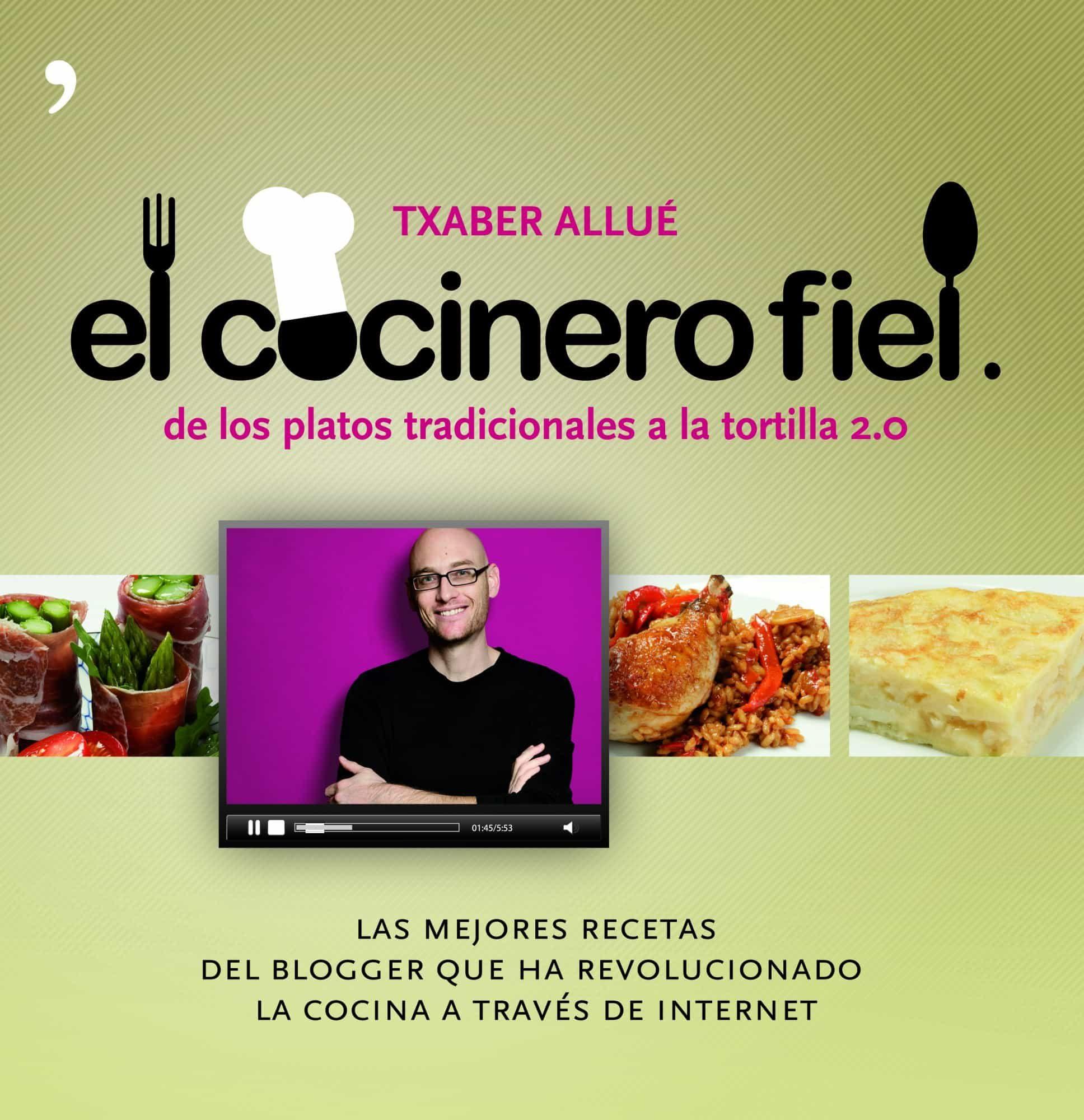 Blogger De Cocina | El Cocinero Fiel De Los Platos Tradicionales A La Tortilla 2 0