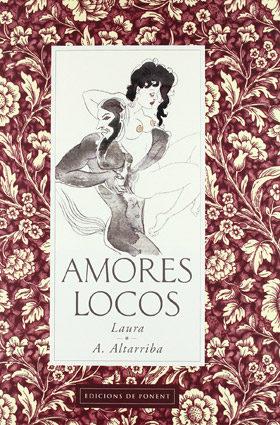 Amores Locos por Antonio Altarriba