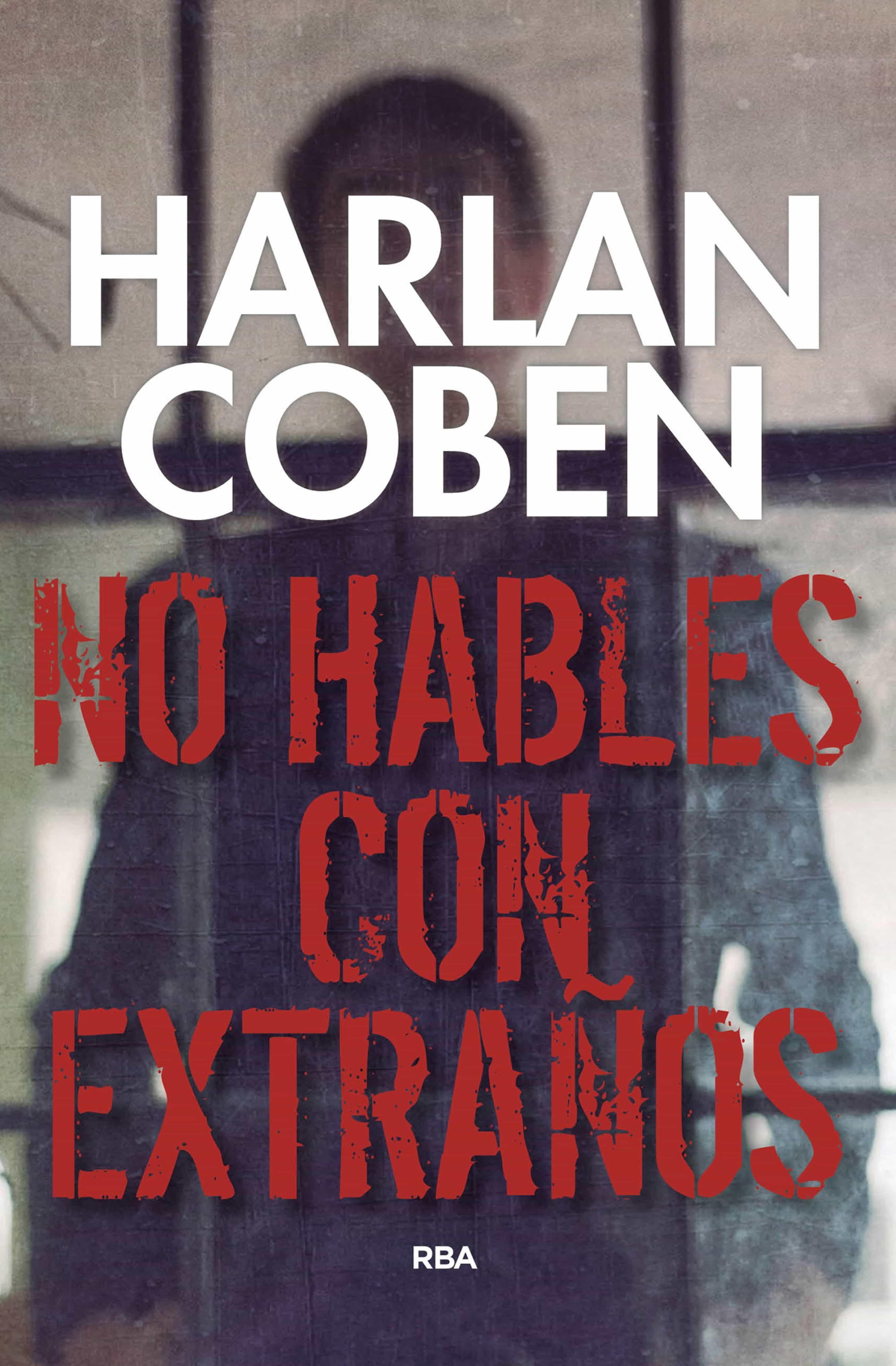 No Hables Con Extraños   por Harlan Coben
