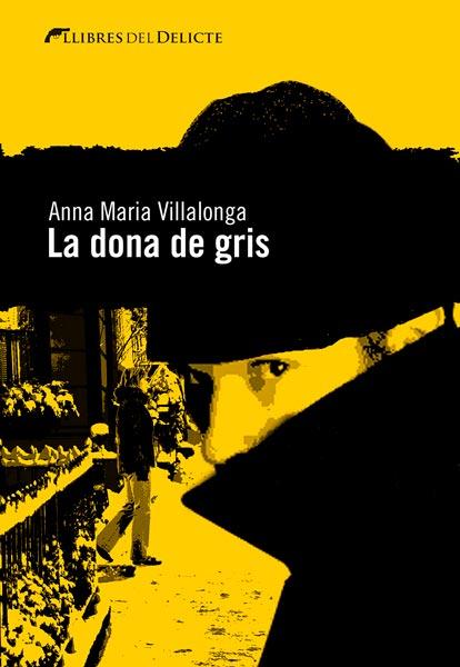 Resultat d'imatges de La dona de gris, d'Anna Maria Villalonga
