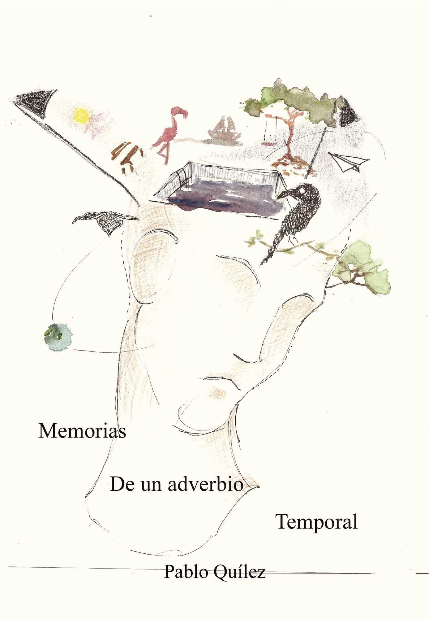 Memorias De Un Adverbio Temporal por Pablo Quilez epub