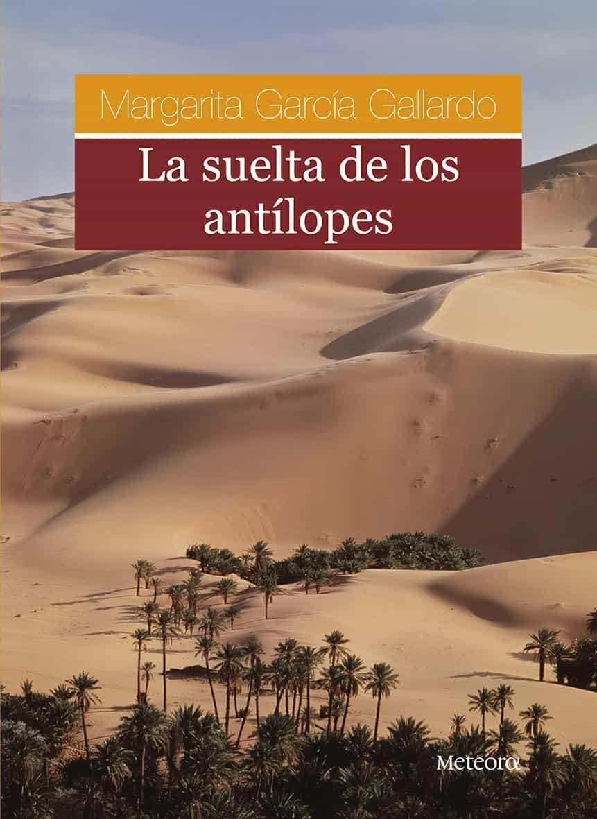 La Suelta De Los Antilopes por Margarita Garcia Gallardo epub