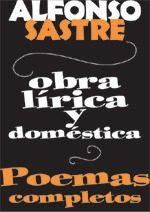Obra Lirica Y Domestica: Poemas Completos por Alfonso Sastre epub