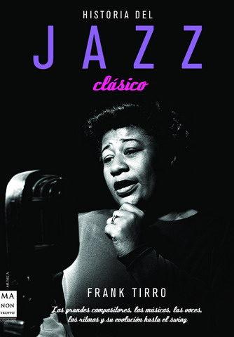 Historia Del Jazz Clasico por Frank Tirro Gratis