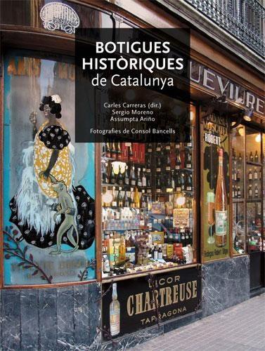 Botigues Historiques De Catalunya por Carles Carreras;                                                                                    Consol Bancells Gratis