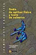 Tests De Aptitud Fisica Y Tests De Esfuerzo: Rendimiento Deportiv O por Pierre Harichaus;                                                                                    Jean Medelli