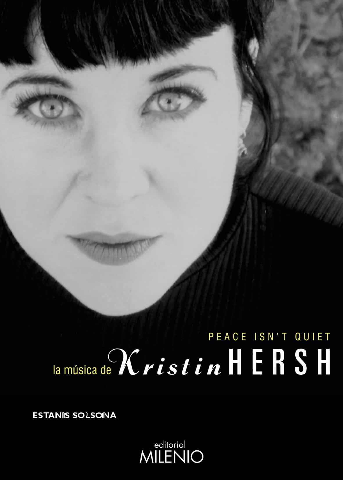 Peace Isn T Quiet: La Musica De Kristin Hersh por Estanis Solsona