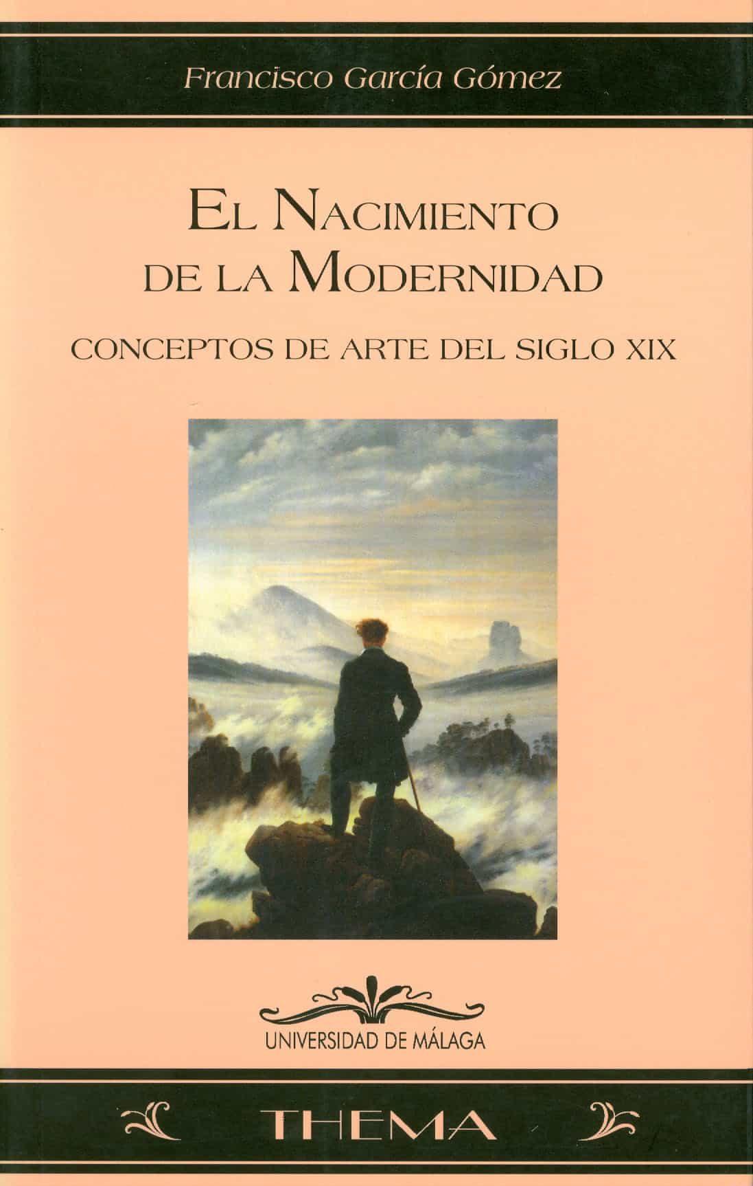 El Nacimiento De La Modernidad por Francisco Garcia Gomez
