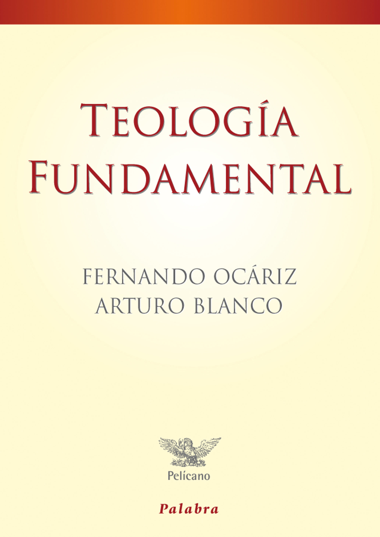 Teologia Fundamental (2ª Ed. Rev. Y Act.) por Fernando Ocariz;                                                                                    Arturo Blanco