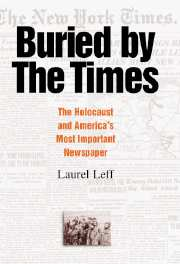 Buried By The Times: The Holocaust And America S Most Important N Ewspaper por Laurel Leff