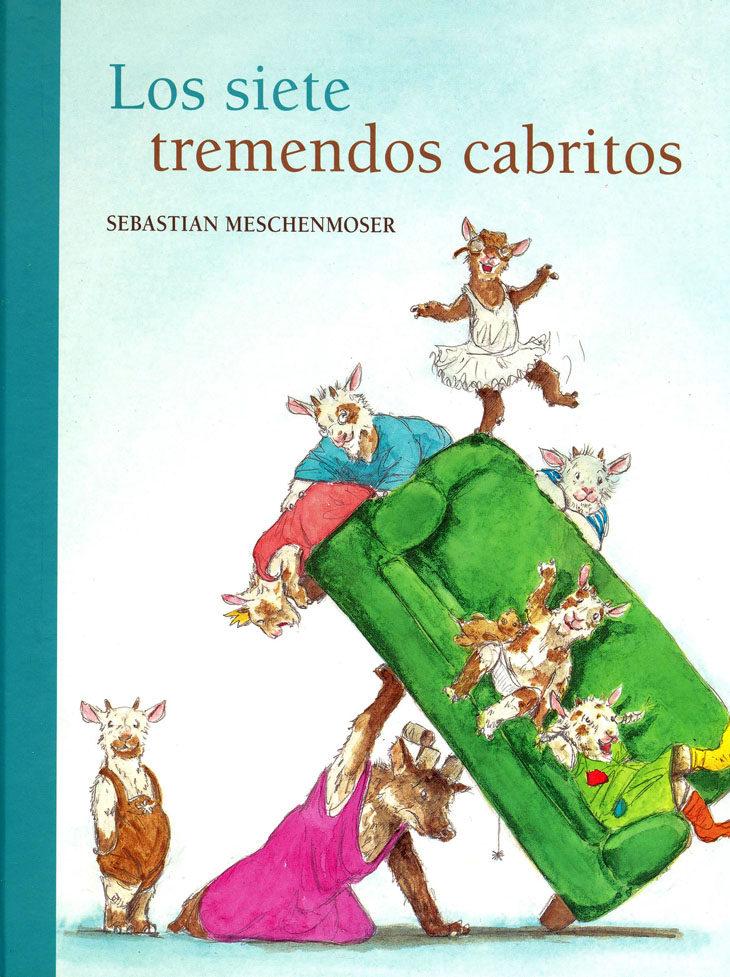 Los Siete Tremendos Cabritos por Meschenmoser Sebastian