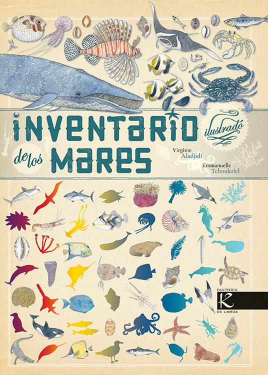 Inventario Ilustrado De Los Mares por Virginie Aladjidi;                                                           Emmanuelle Tchoukriel