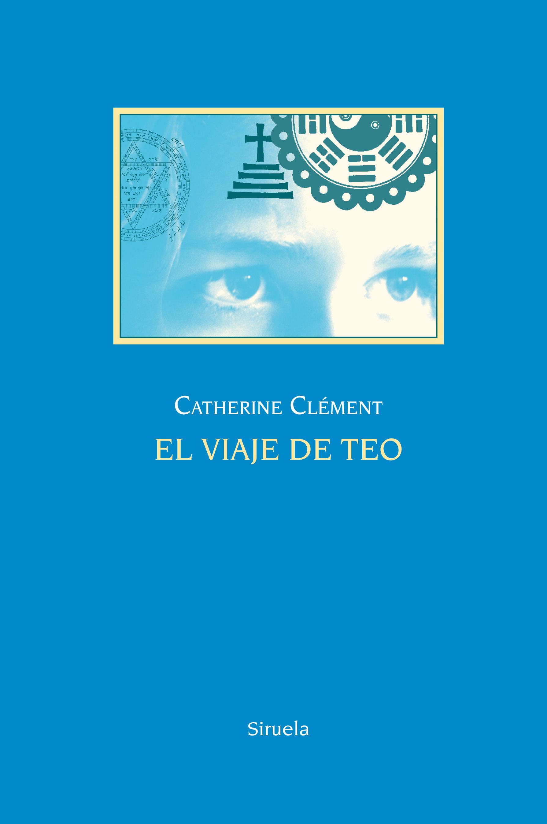El Viaje De Teo por Catherine Clement