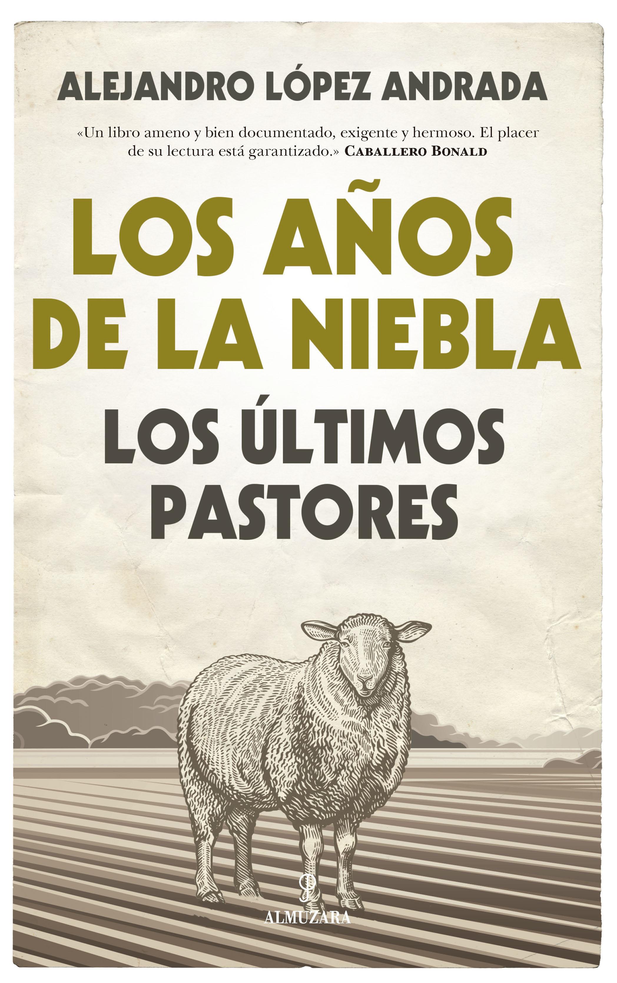 Los Años De La Niebla por Alejandro Lopez Andrada