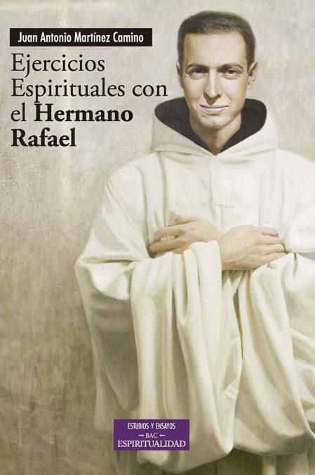 Ejercicios Espirituales Con El Hermano Rafael por Juan Antonio Martinez Camino epub