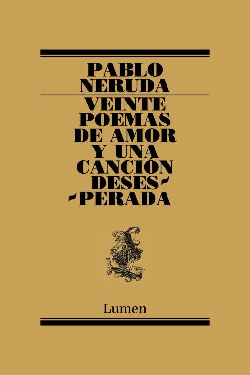 'Veinte poemas de amor y una canción desesperada' cumple 93 años de haber sido publicada.