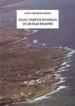 Calas Y Puertos Naturales De Las Islas Baleares por Jose Fernandez