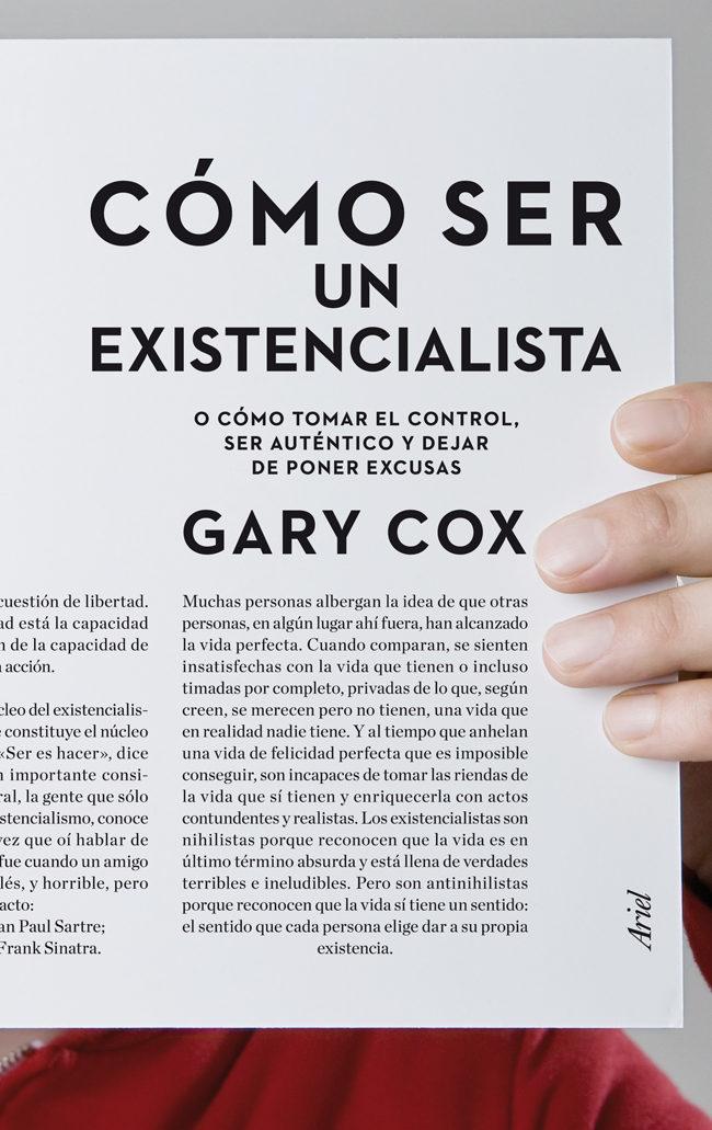 Cómo Ser Un Existencialista   por Gary W. Cox