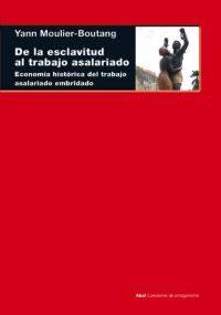 De La Esclavitud Al Trabajo Asalariado por Y. Moulier Boutang