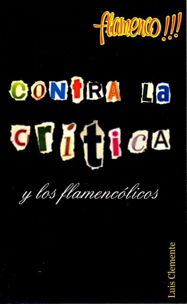 Flamenco!!! Contra La Critica Y Los Flamencolicos por L. Clemente