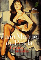 La Vida Invisible (premio Nacional Narrativa 2004) por Juan Manuel De Prada