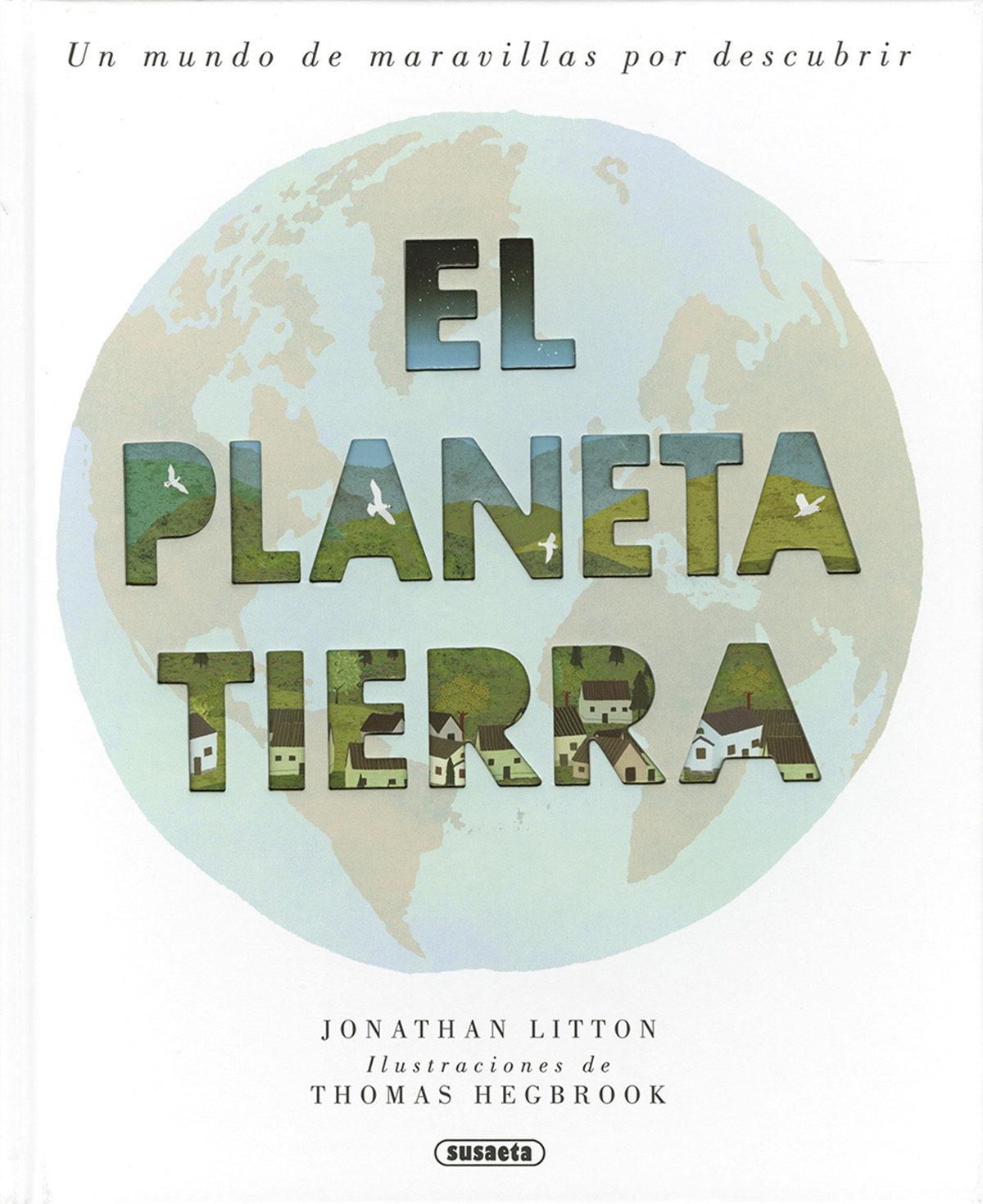 el planeta tierra. un mundo de maravillas por descubrir-jonathan litton-9788467754070