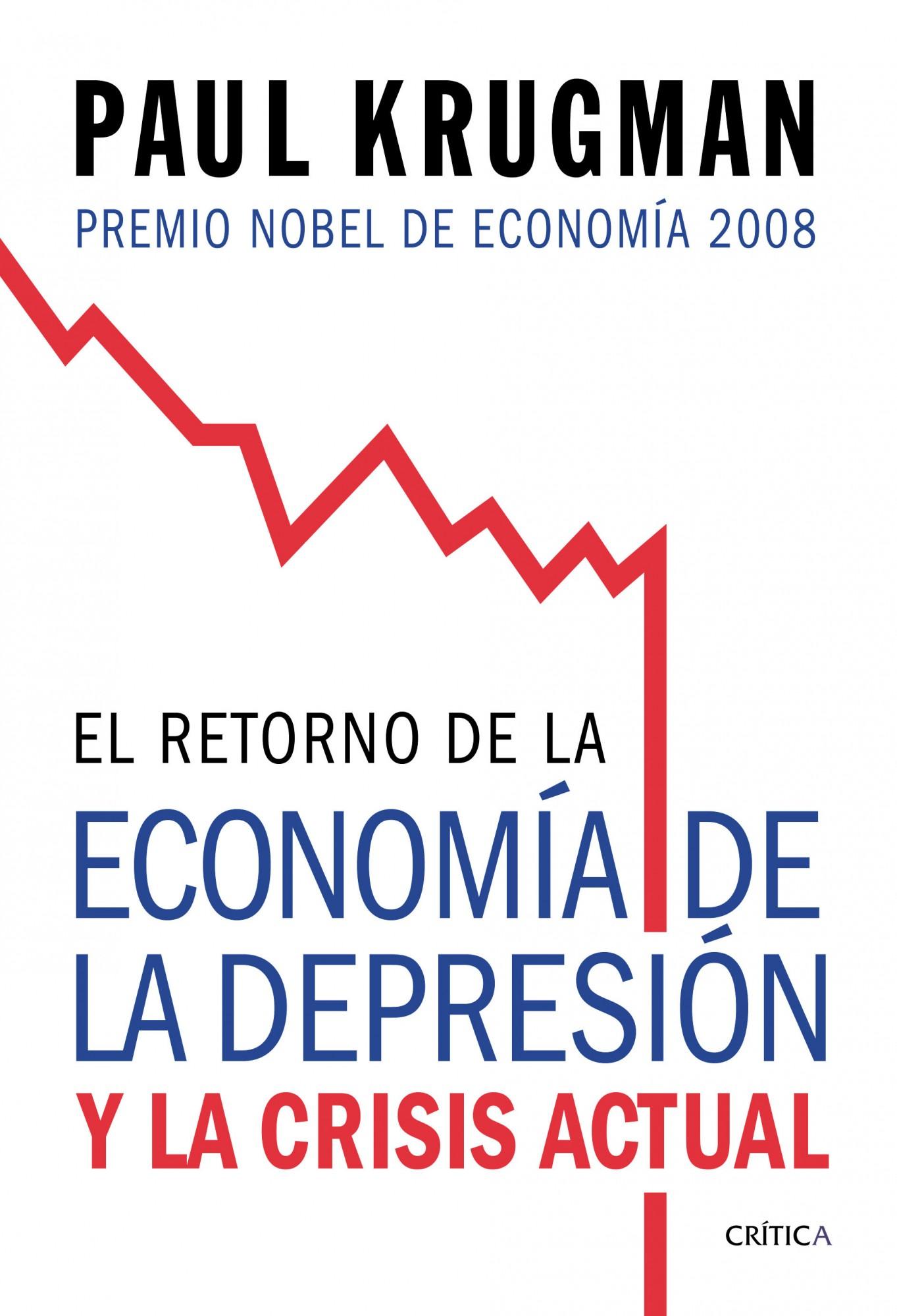 El retorno de la economia de la depresion y la crisis actual paul krugman