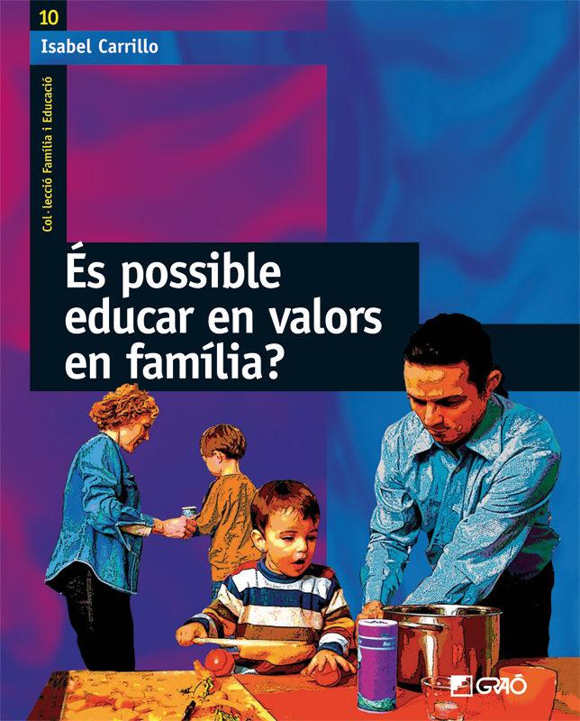 Es Possible Educar En Valors En Familia? por Isabel Carrillo