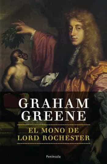 El Mono De Lord Rochester por Graham Greene epub
