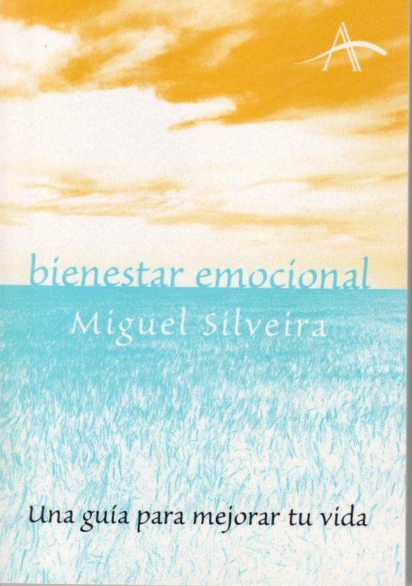 Bienestar Emocional: Una Guia Para Mejorar Tu Vida por Miguel Silveira epub