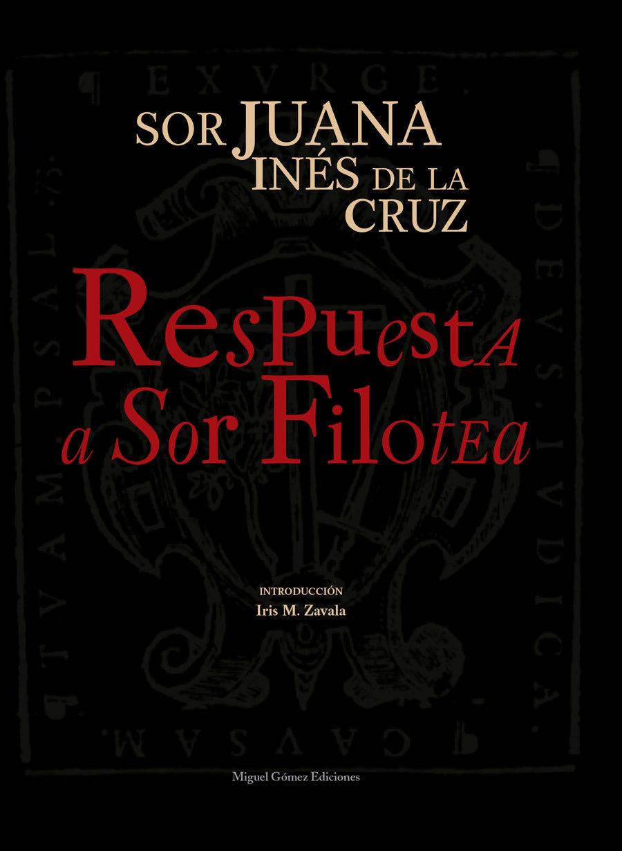 Respuesta A Sor Filotea por Juana Ines De La Cruz;                                                                                                                                                                                                          Introd. De Iris M. Zaval
