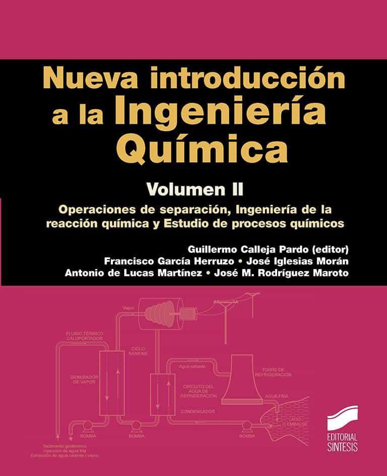 Nueva Introduccion A La Ingenieria Quimica : Operaciones De Separacion, Ingenieria De La Reaccion Quimica Y Estudios De  Procesos Qumicos por Guillermo (ed.) Calleja Pardo epub