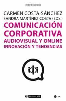 Comunicación Corporativa Audiovisual Y Online. Innovación Y Tendencias por Carmen Martínez Costa, Sandra (eds.) Costa-sánchez