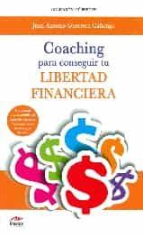 coaching para conseguir tu libertad financiera-juan antonio guerrero cañongo-9788492892570