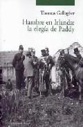 Hambre En Irlanda: La Elegia De Paddy por Thomas Gallagher