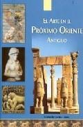 El Arte En El Proximo Oriente Antiguo por Consuelo Gomez Lopez epub