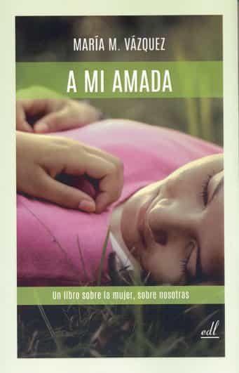 a mi amada-maria m. vazquez-9788495593870