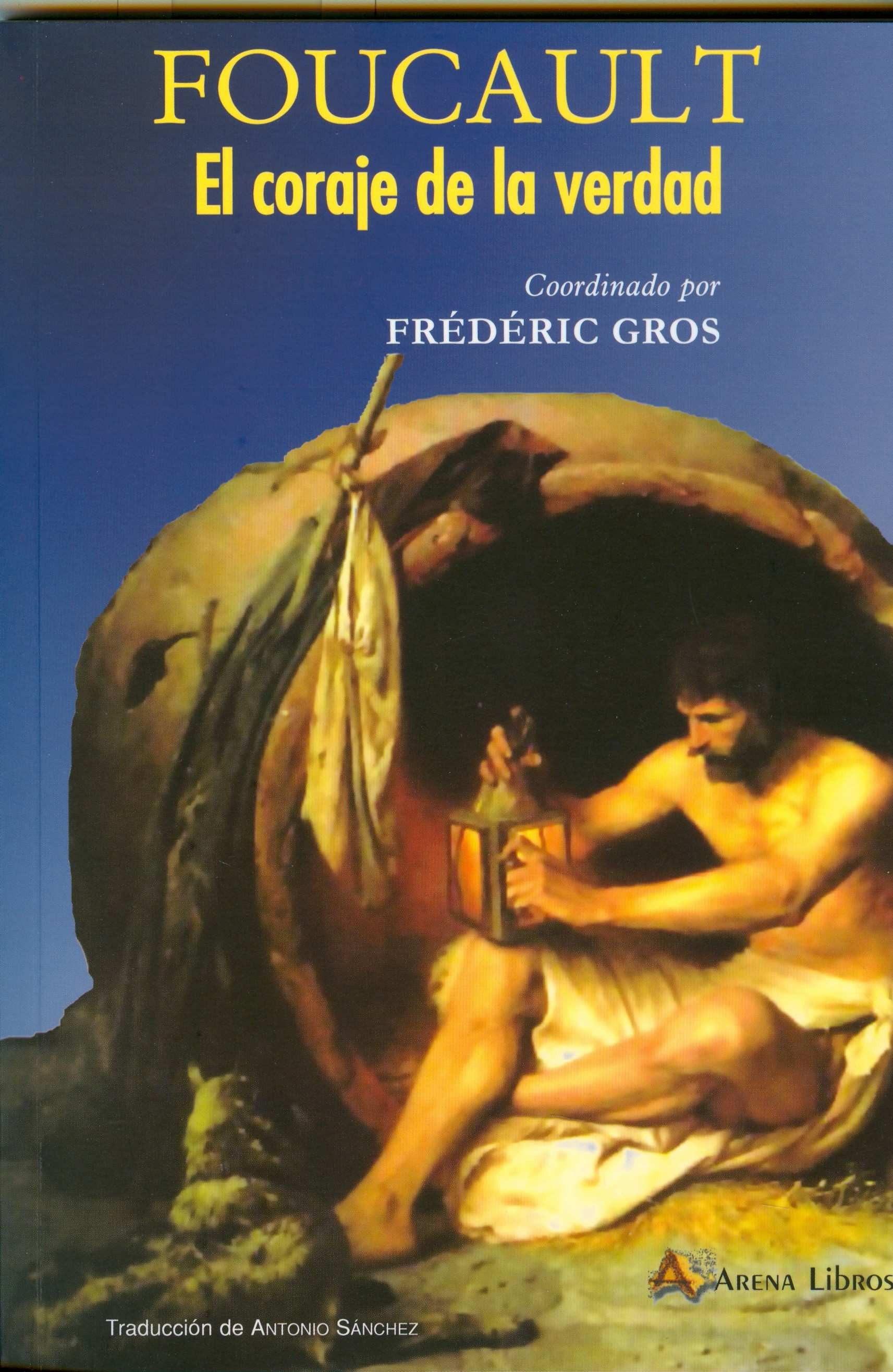 Foucault El Coraje De La Verdad Frederic Gros Comprar Libro
